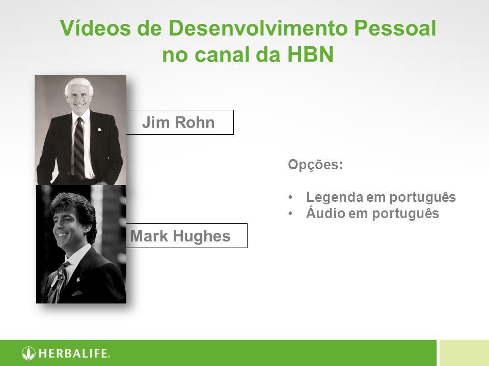Vídeos de Desenvolvimento Pessoal no canal da HBN Opções: Legenda em português Áudio em português Jim Rohn Mark Hughes