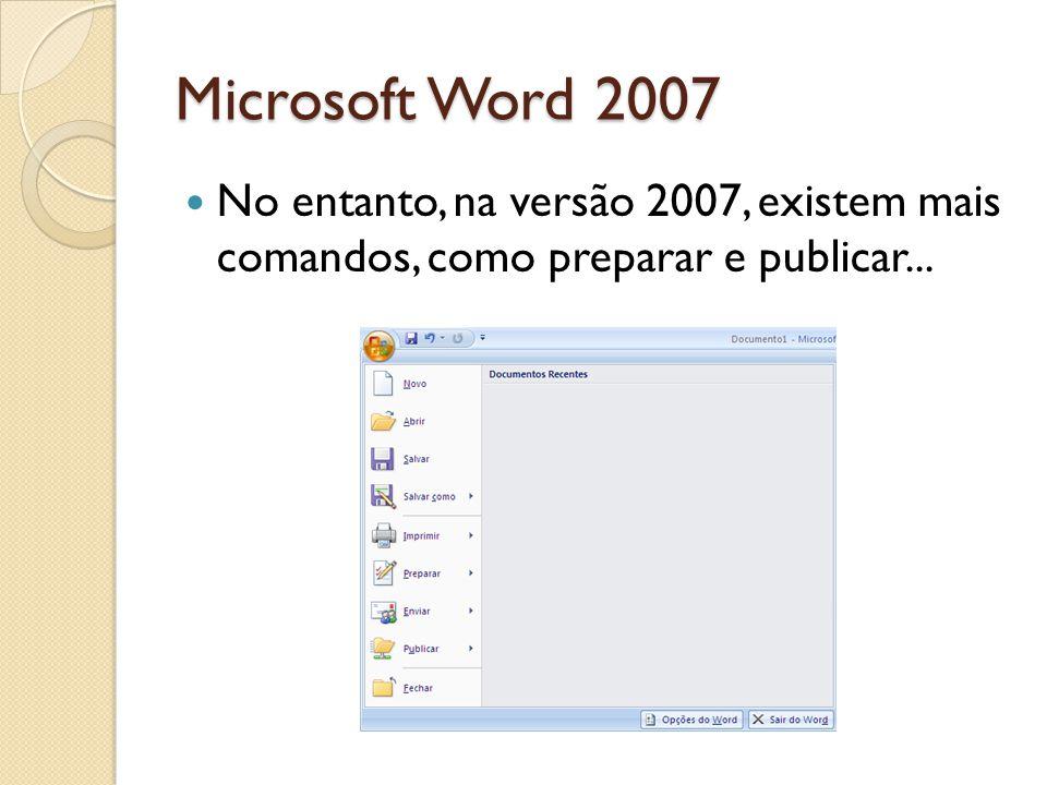 Microsoft Word 2007 Existem três elementos principais na Faixa de Opções.