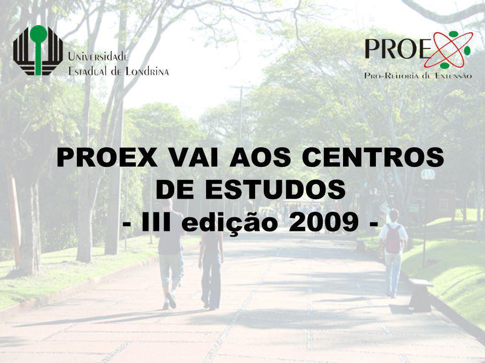 PROEX VAI AOS CENTROS DE ESTUDOS - III edição 2009 -