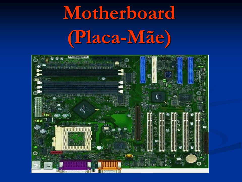 Motherboard (Placa-Mãe)