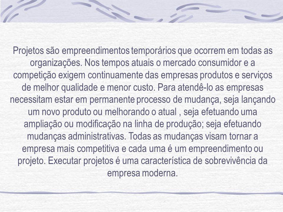 Projetos são empreendimentos temporários que ocorrem em todas as organizações. Nos tempos atuais o mercado consumidor e a competição exigem continuame