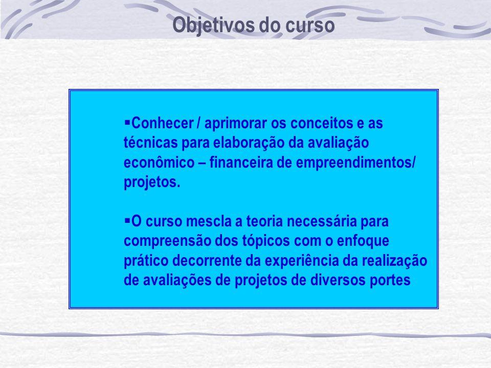 Conhecer / aprimorar os conceitos e as técnicas para elaboração da avaliação econômico – financeira de empreendimentos/ projetos.