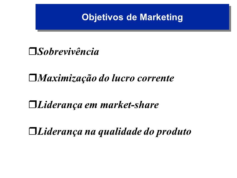 Fatores Internos Objetivos de Marketing Estratégia do Mix de Marketing Custos Considerações organizacionais Fatores a serem considerados nas decisões