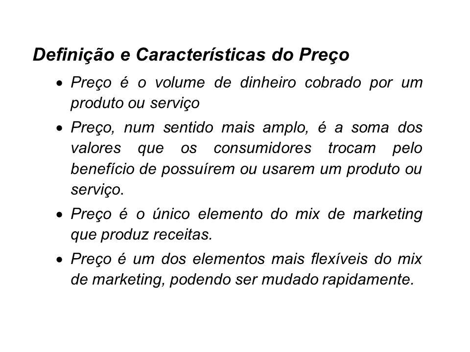 r rDefinição e Características do Preço Definição: Preço é o volume de dinheiro cobrado por um produto ou serviço Marketing: Preço, num sentido mais a