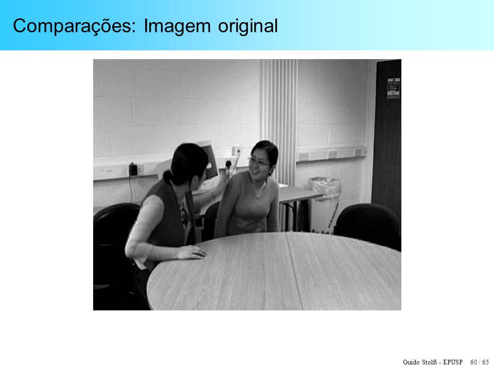Guido Stolfi - EPUSP 60 / 65 Comparações: Imagem original