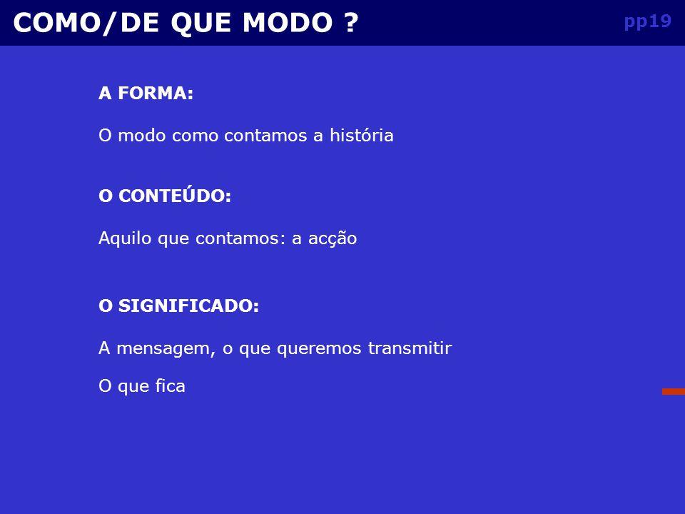 pp18 O PLANO: COMO/DE QUE MODO .