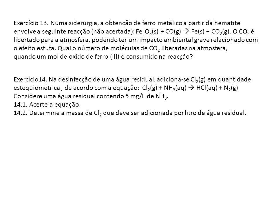 Exercício14. Na desinfecção de uma água residual, adiciona-se Cl 2 (g) em quantidade estequiométrica, de acordo com a equação: Cl 2 (g) + NH 3 (aq) HC