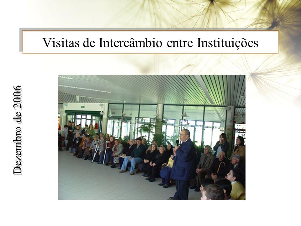 Visitas de Intercâmbio entre Instituições Dezembro de 2006