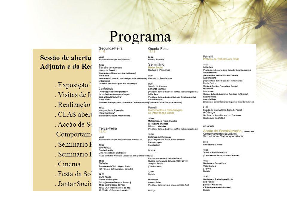 Programa Sessão de abertura com a presença da Secretária de Estado Adjunta e da Reabilitação.