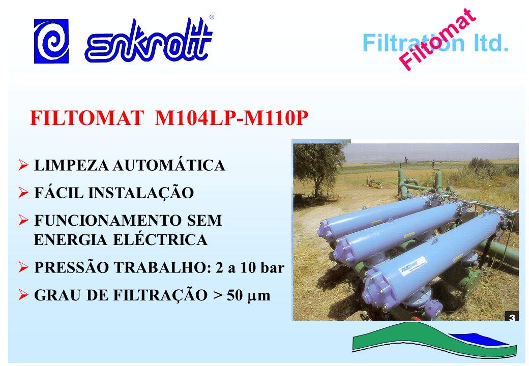 Filtration ltd. ® Filtomat FILTOMAT M104LP-M110P LIMPEZA AUTOMÁTICA FÁCIL INSTALAÇÃO FUNCIONAMENTO SEM ENERGIA ELÉCTRICA PRESSÃO TRABALHO: 2 a 10 bar
