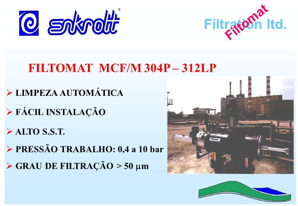 Filtration ltd. ® Filtomat FILTOMAT MCF/M 304P – 312LP LIMPEZA AUTOMÁTICA FÁCIL INSTALAÇÃO ALTO S.S.T. PRESSÃO TRABALHO: 0,4 a 10 bar GRAU DE FILTRAÇÃ
