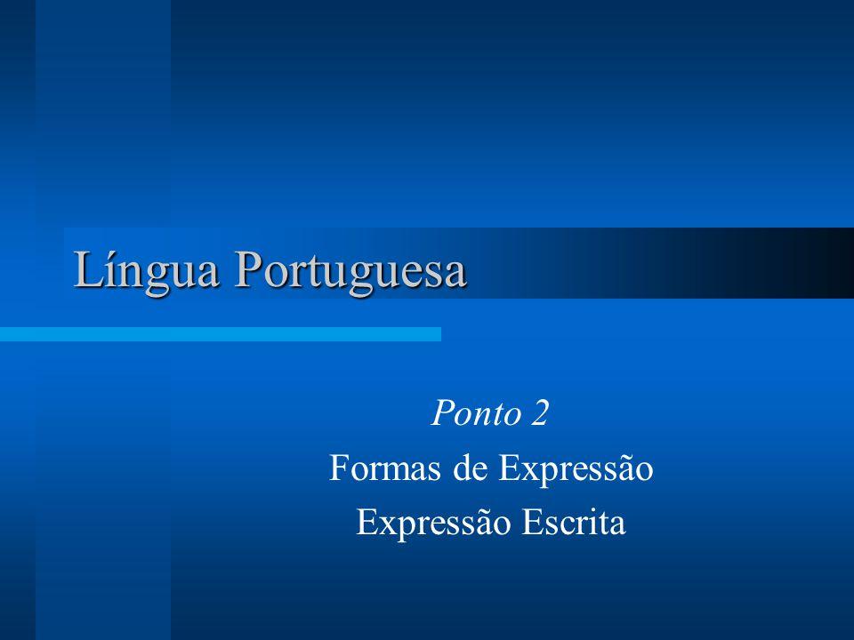 Língua Portuguesa Ponto 2 Formas de Expressão Expressão Escrita