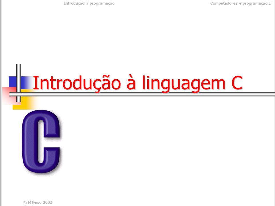 Introdução à programaçãoComputadores e programação I © M@nso 2004 Visibilidade das variáveis int main(int argc, char* argv[]) { float totalFactura; sacanf( %f, &totalFactura); if( totalFactura > 1000){ double desconto = totalFactura* 0.85; totalFactura -= desconto; } printf(%f, totalFactura); return 0; } int main(int argc, char* argv[]) { float totalFactura; sacanf( %f, &totalFactura); if( totalFactura > 1000){ double desconto = totalFactura* 0.85; totalFactura -= desconto; } printf(%f, totalFactura); return 0; } Visibilidade das variáveis : Desde que são declaradas Até final do bloco