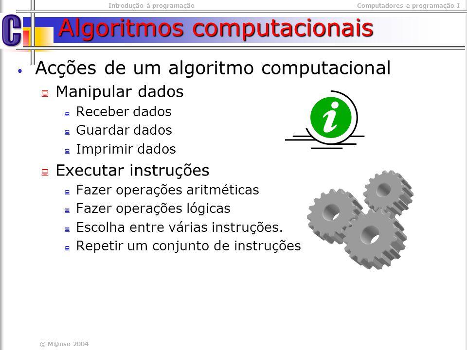 Introdução à programaçãoComputadores e programação I © M@nso 2004 Entrada e saida de dados scanf Entrada de dados pelo teclado printf Saída de dado para a consola && scanf(string de formato, &variavel, &variavel,…); & scanf(%f , & altura); & scanf(%d , & idade); && scanf(%f %d , & altura, & idade); printf(string de formato, variavel, variavel,…); printf( a altura é %f : , altura); printf( a idade é %d : , idade); printf(\n altura: %f idade :%d \n , altura, idade);