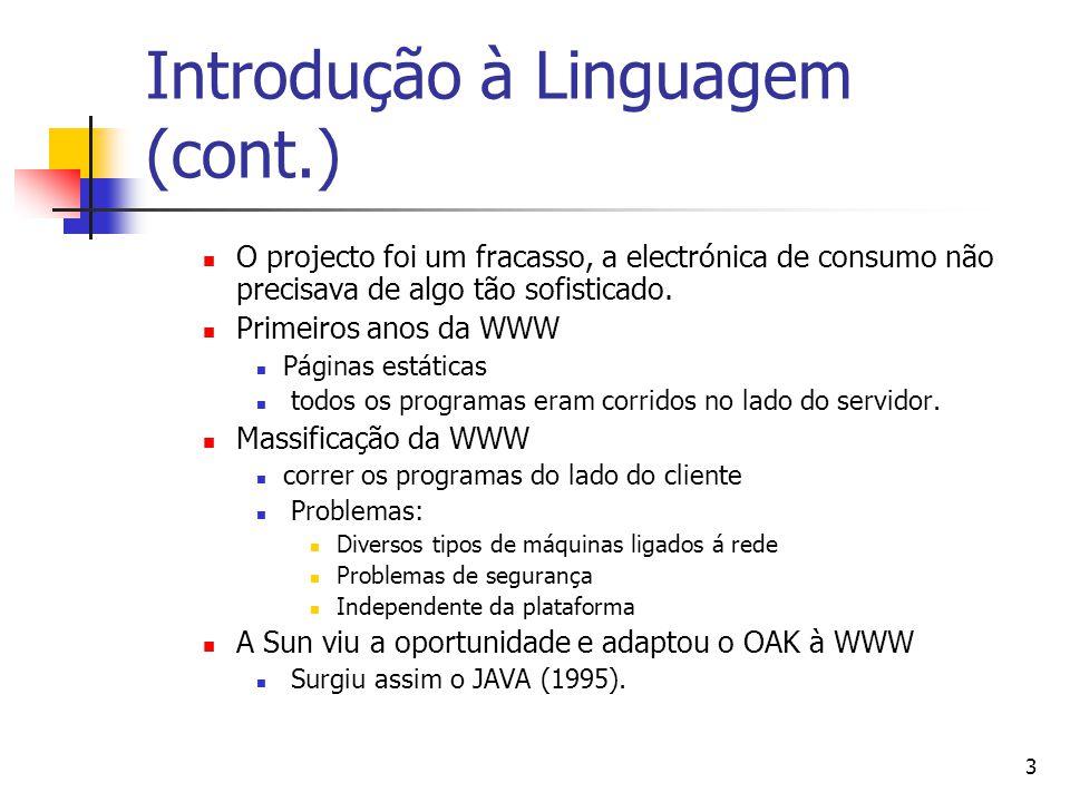 44 Arrays (cont.) Calcular o tamanho de um array; int a[] = new int[4]; System.out.println(a.length); // mostra 4 int a[][] = new int[4][2]; System.out.println(a.length); // mostra 4 System.out.println(a[1].length); // mostra 2