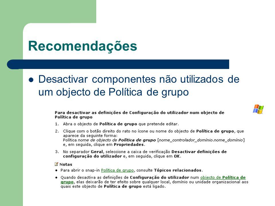 Recomendações Desactivar componentes não utilizados de um objecto de Política de grupo