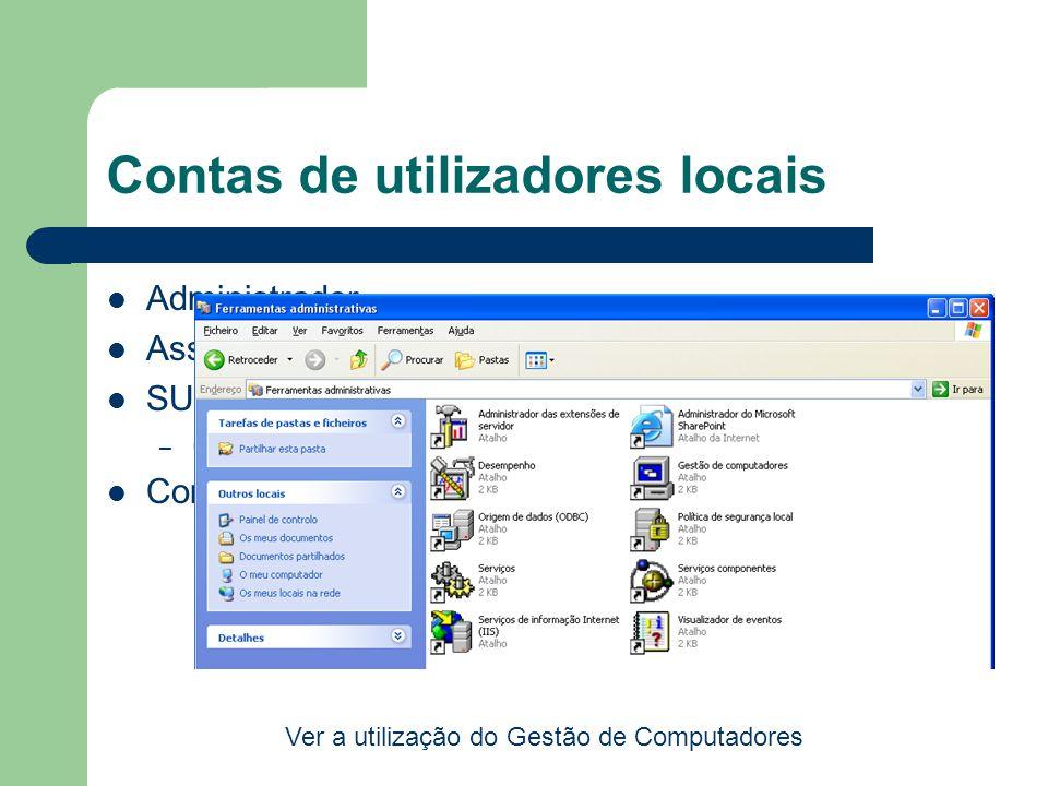 Contas de utilizadores locais Administrador Assistente de Ajuda SUPPORT_388945a0 – (É usada pelo Centro de Ajuda); Convidado Ver a utilização do Gestão de Computadores