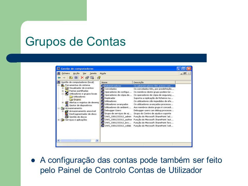 Grupos de Contas A configuração das contas pode também ser feito pelo Painel de Controlo Contas de Utilizador