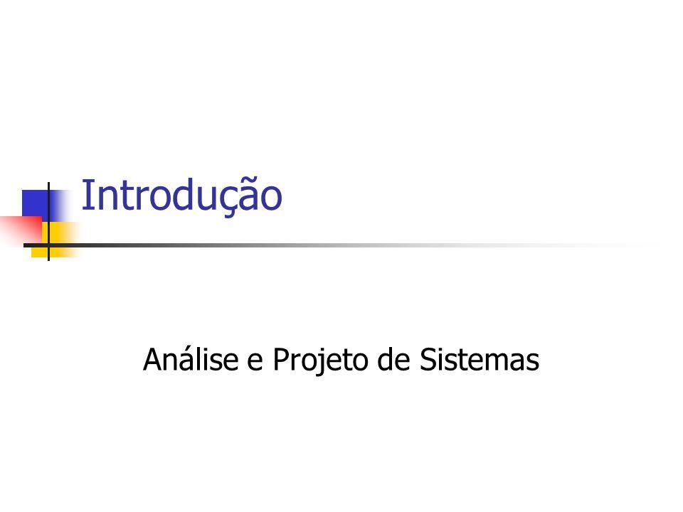 Introdução Análise e Projeto de Sistemas