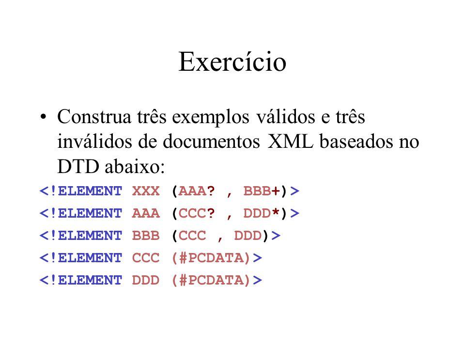Especificando valores de atributo permitidos <!ATTLIST AAA true ( yes | no ) #REQUIRED> <!ATTLIST BBB month (1|2|3|4|5|6|7|8|9|10|11|12) #IMPLIED>
