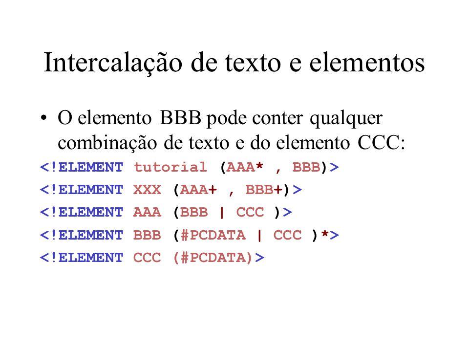 Exercício Construa um XML válido para o DTD: