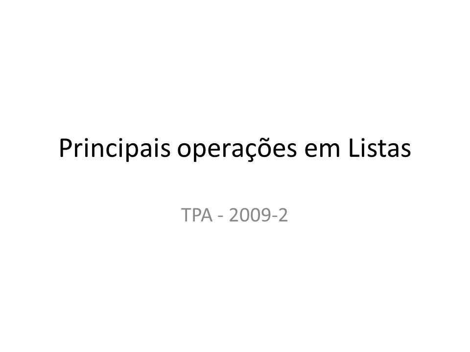 Principais operações em Listas TPA - 2009-2