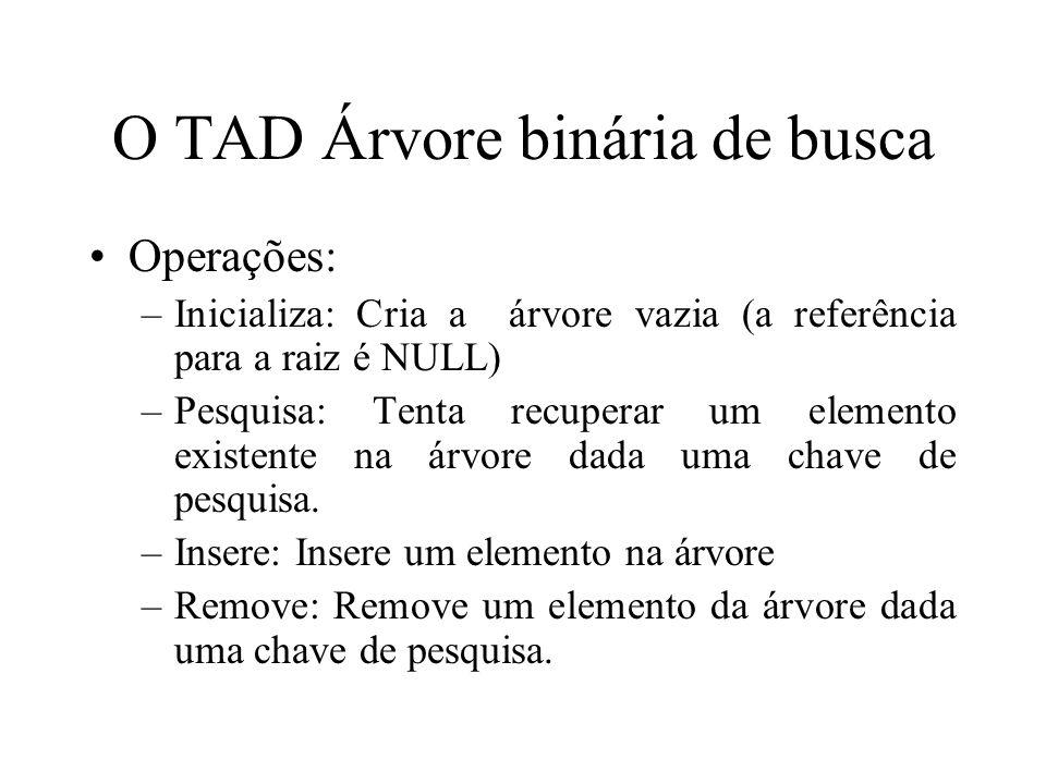 Implementação // definição do tipo typedef struct { int valor; int chave; } registro; typedef struct nodo { registro reg; struct nodo *esq,*dir; }nodo; typedef nodo* arvore;