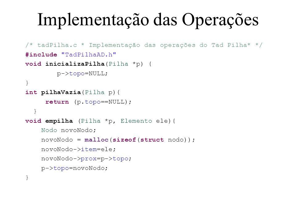 Implementação das Operações /* tadPilha.c * Implementação das operações do Tad Pilha* */ #include