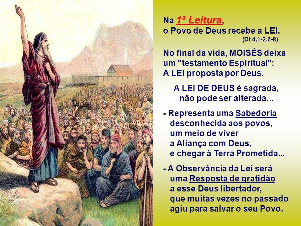 Na 1ª Leitura, o Povo de Deus recebe a LEI.