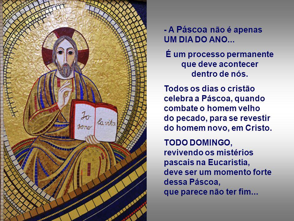 + PÁSCOA : - É o maior acontecimento celebrado pela Igreja, na Liturgia. - Não é apenas um FATO PASSADO... Cada festa Pascal é um novo apelo de Deus,