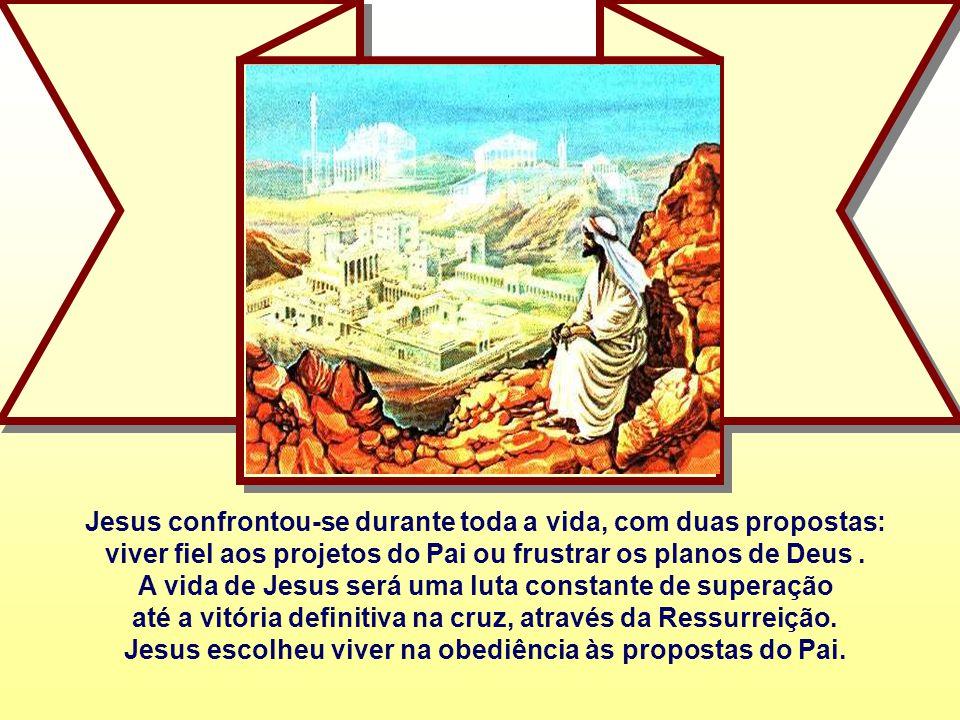 - Para Jesus o deserto é o lugar do encontro com Deus e do discernimento dos seus projetos.