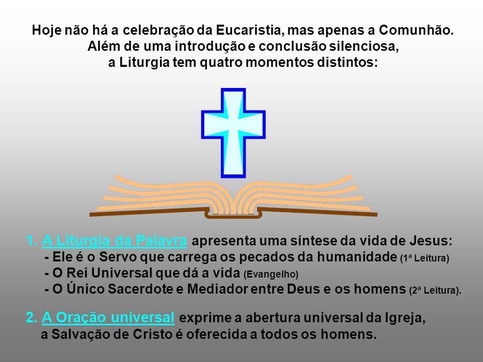 Hoje não há a celebração da Eucaristia, mas apenas a Comunhão. Além de uma introdução e conclusão silenciosa, a Liturgia tem quatro momentos distintos