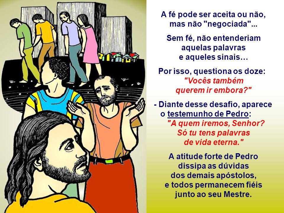 - E o povo se escandaliza… não aceita… até os discípulos murmuram: