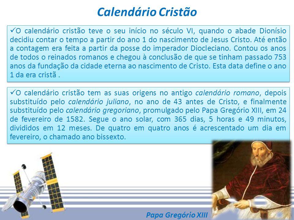 Calendário Cristão O calendário cristão teve o seu início no século VI, quando o abade Dionísio decidiu contar o tempo a partir do ano 1 do nascimento de Jesus Cristo.