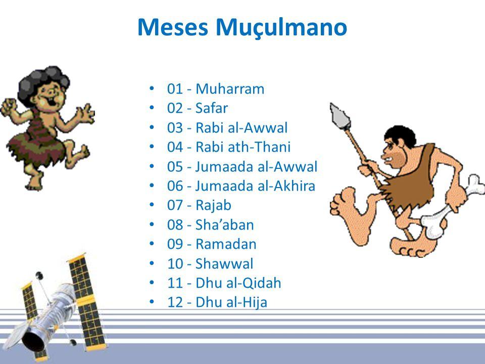 Meses Muçulmano 01 - Muharram 02 - Safar 03 - Rabi al-Awwal 04 - Rabi ath-Thani 05 - Jumaada al-Awwal 06 - Jumaada al-Akhira 07 - Rajab 08 - Shaaban 09 - Ramadan 10 - Shawwal 11 - Dhu al-Qidah 12 - Dhu al-Hija