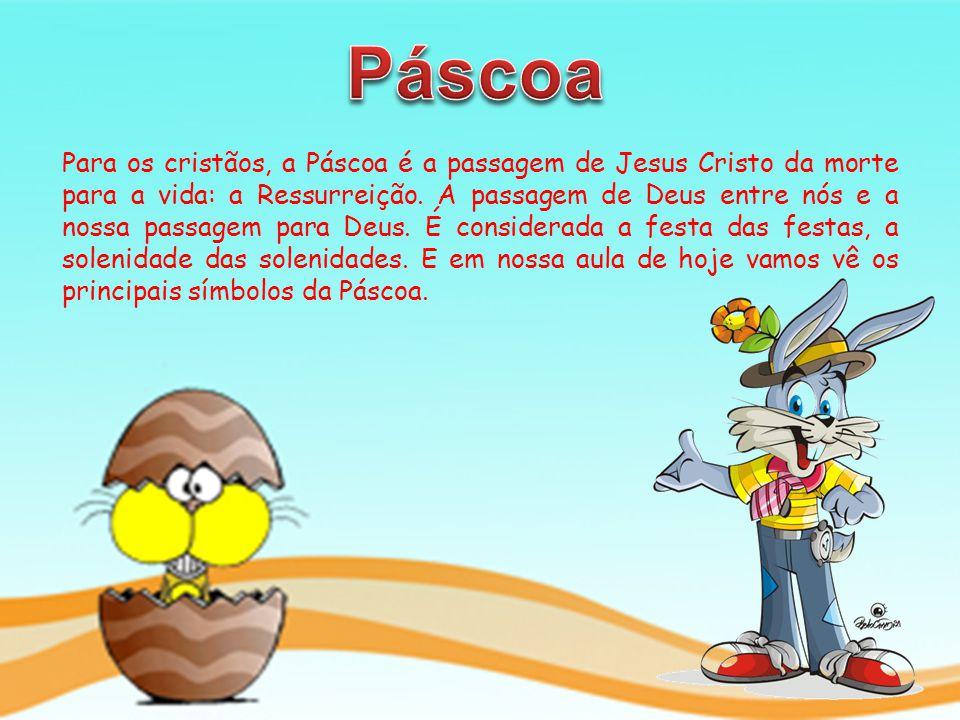 Para os cristãos, a Páscoa é a passagem de Jesus Cristo da morte para a vida: a Ressurreição. A passagem de Deus entre nós e a nossa passagem para Deu