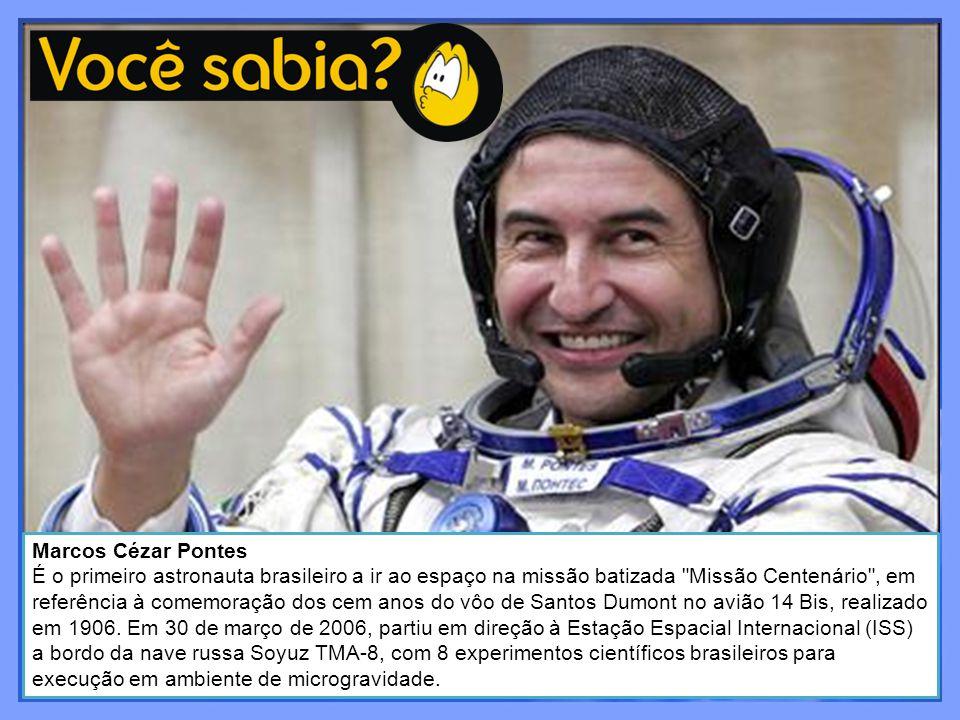Marcos Cézar Pontes É o primeiro astronauta brasileiro a ir ao espaço na missão batizada