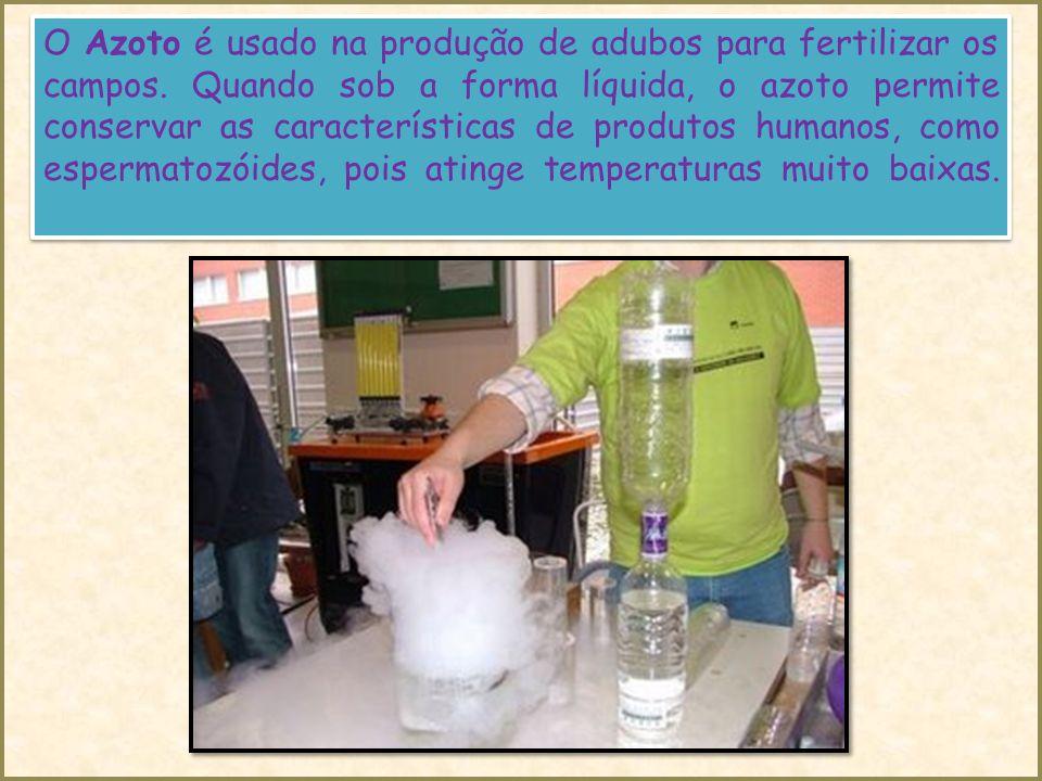 O Azoto é usado na produção de adubos para fertilizar os campos.