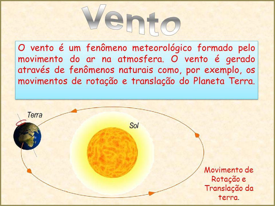O vento é um fenômeno meteorológico formado pelo movimento do ar na atmosfera.