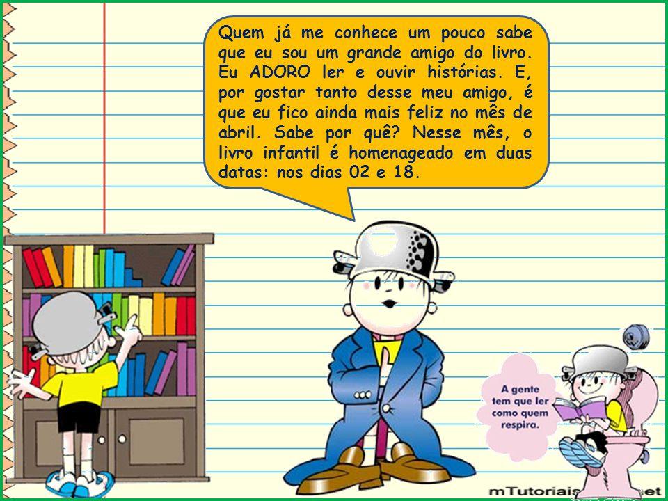 No dia 02 de abril, é comemorado o Dia Internacional do Livro Infantil e Juvenil.