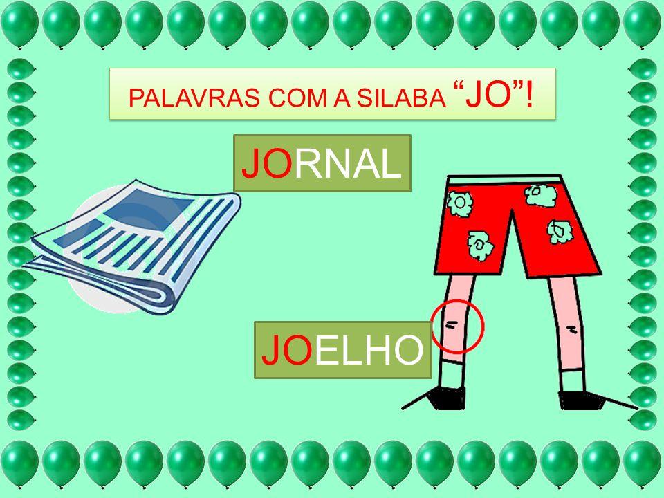 PALAVRAS COM A SILABA JO! JORNAL JOELHO