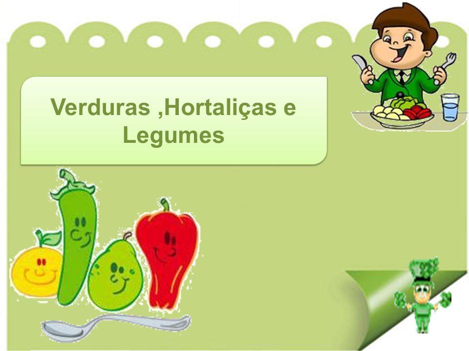 Verduras,Hortaliças e Legumes