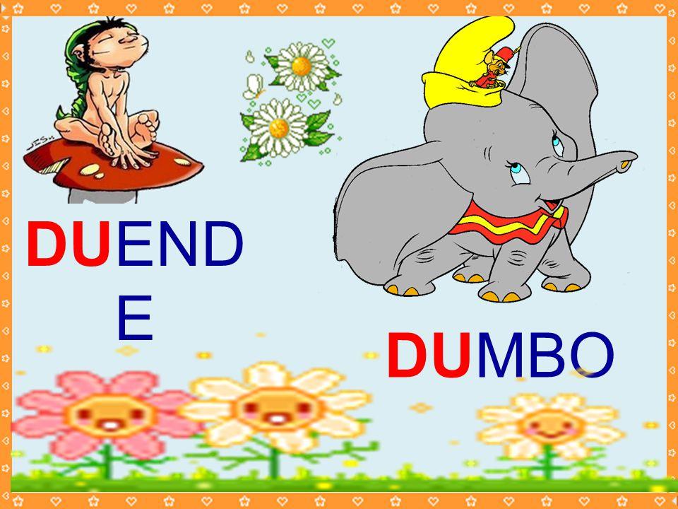 DUEND E DUMBO
