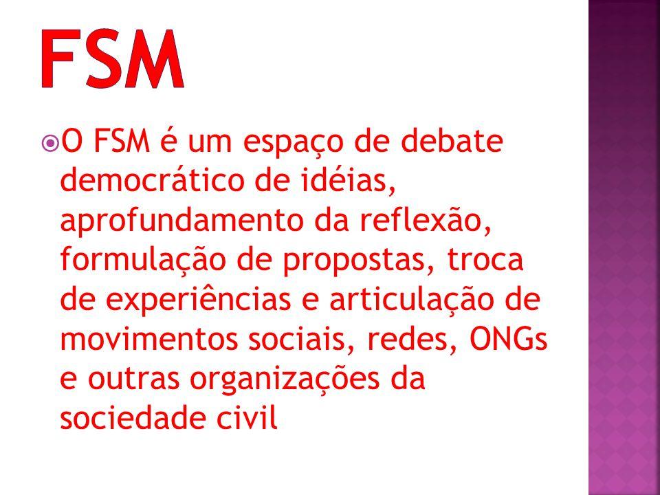 O FSM é um espaço de debate democrático de idéias, aprofundamento da reflexão, formulação de propostas, troca de experiências e articulação de movimen
