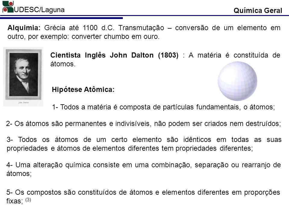 Química Geral Alquimia: Grécia até 1100 d.C.