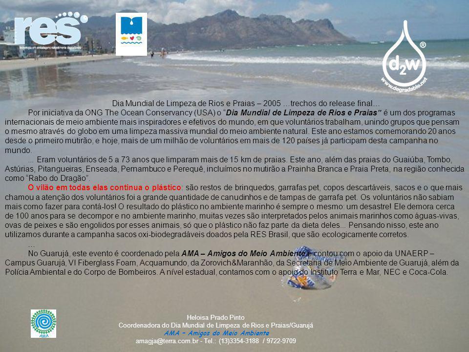 Dia Mundial de Limpeza de Rios e Praias – 2005 …trechos do release final… Por iniciativa da ONG The Ocean Conservancy (USA) o Dia Mundial de Limpeza d