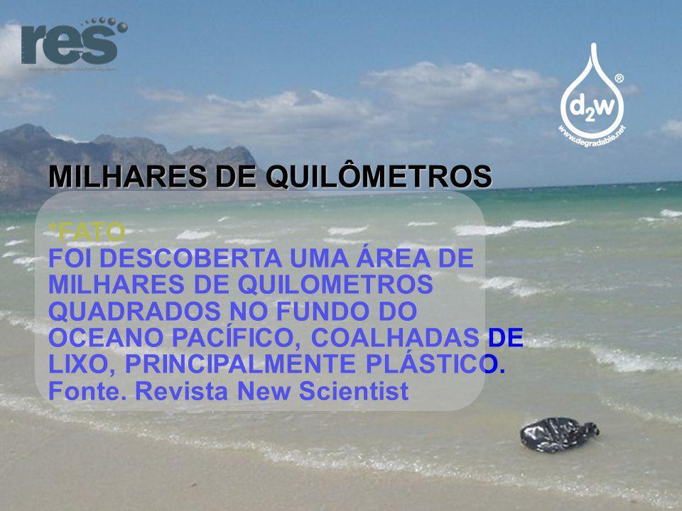 MILHARES DE QUILÔMETROS *FATO FOI DESCOBERTA UMA ÁREA DE MILHARES DE QUILOMETROS QUADRADOS NO FUNDO DO OCEANO PACÍFICO, COALHADAS DE LIXO, PRINCIPALMENTE PLÁSTICO.