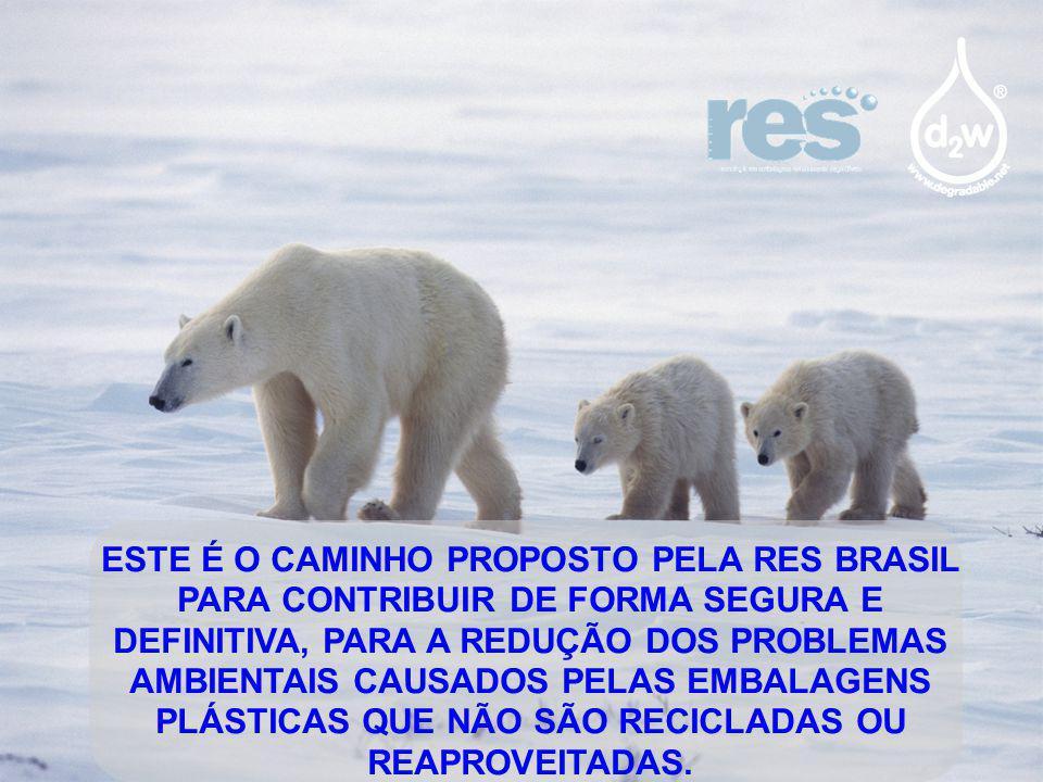ESTE É O CAMINHO PROPOSTO PELA RES BRASIL PARA CONTRIBUIR DE FORMA SEGURA E DEFINITIVA, PARA A REDUÇÃO DOS PROBLEMAS AMBIENTAIS CAUSADOS PELAS EMBALAGENS PLÁSTICAS QUE NÃO SÃO RECICLADAS OU REAPROVEITADAS.