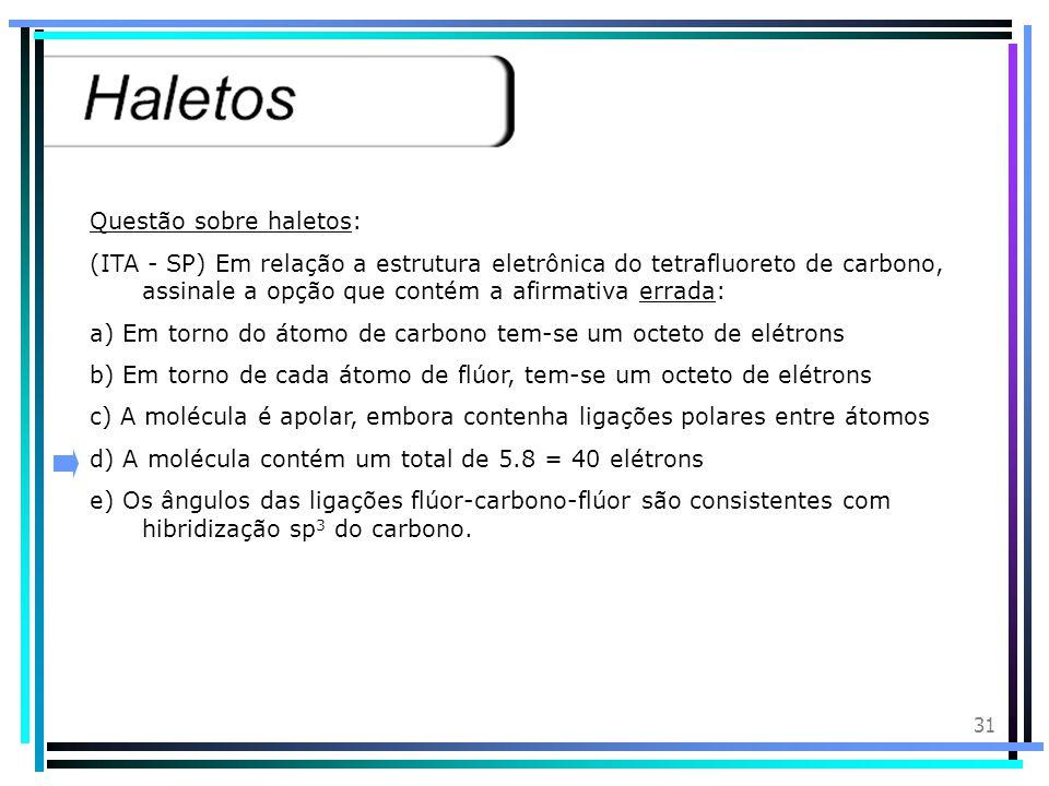 30 DDT (Dicloro-Difenil-Tricloro-etano) O DDT é usado com um poderoso inseticida.