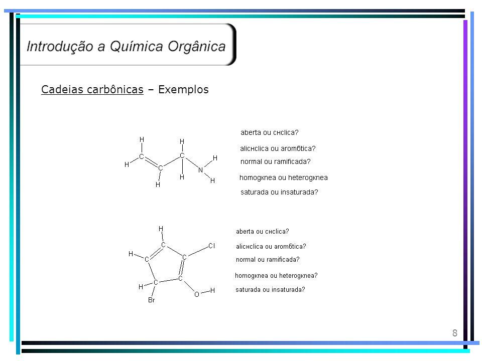 68 Isomeria de Cadeia ou também isomeria de núcleo, é o fenômeno de ocorrência de dois ou mais compostos de mesma fórmula molecular, pertencentes à mesma função e que diferem do tipo de cadeia carbônica.